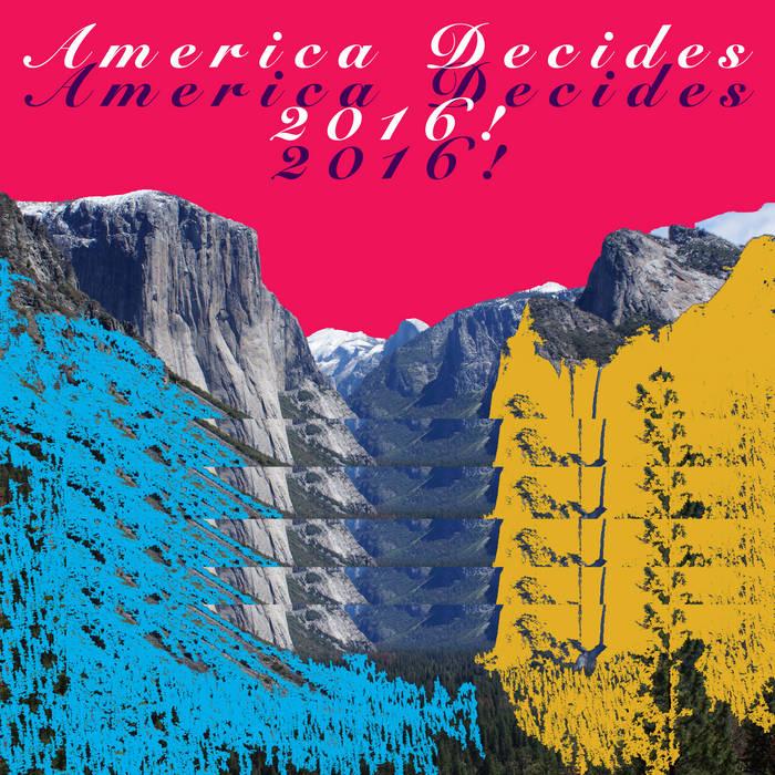 America Decides 2016! cover art