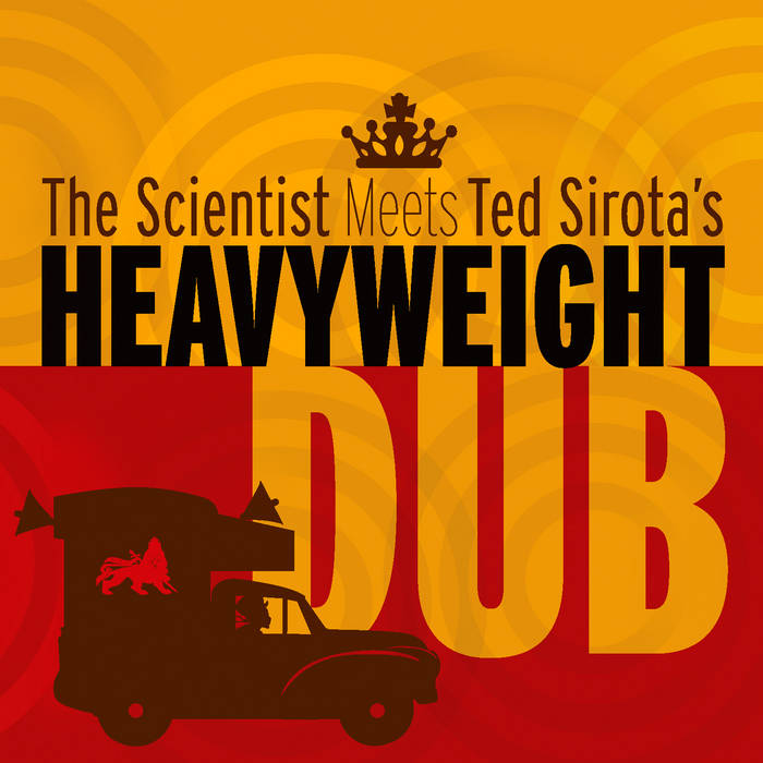The Scientist Meets Ted Sirota's Heavyweight Dub cover art