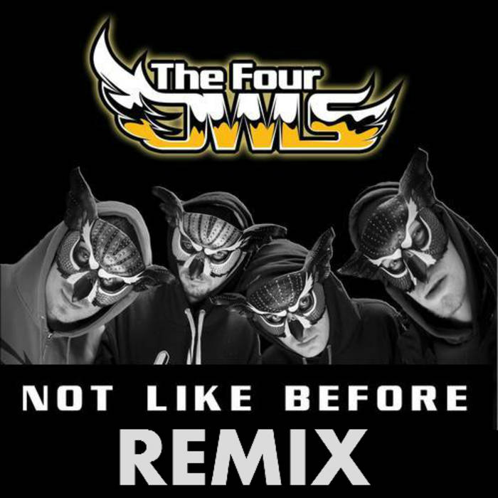 The Four Owls - Not Like Before Remix cover art