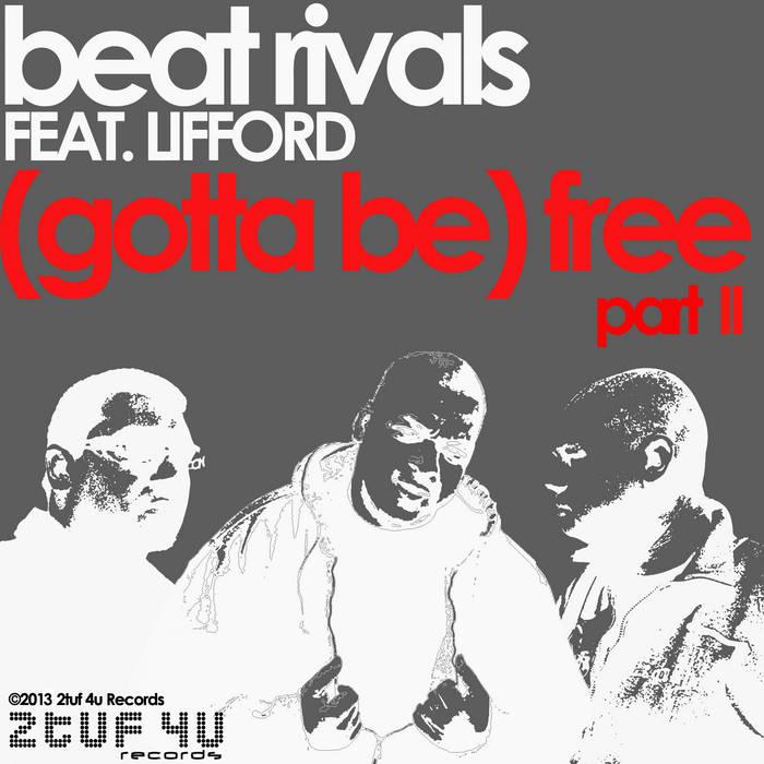 "(GOTTA BE) ""FREE"" Pt.II cover art"