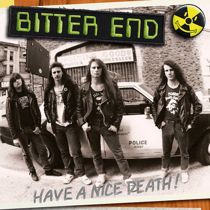 "BITTER END ""Have A Nice Death!"" cover art"