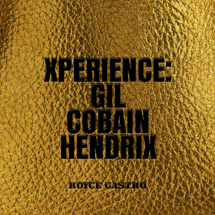Royce Castro - Xperience: Gil Cobain Hendrix (Gold Edition) cover art