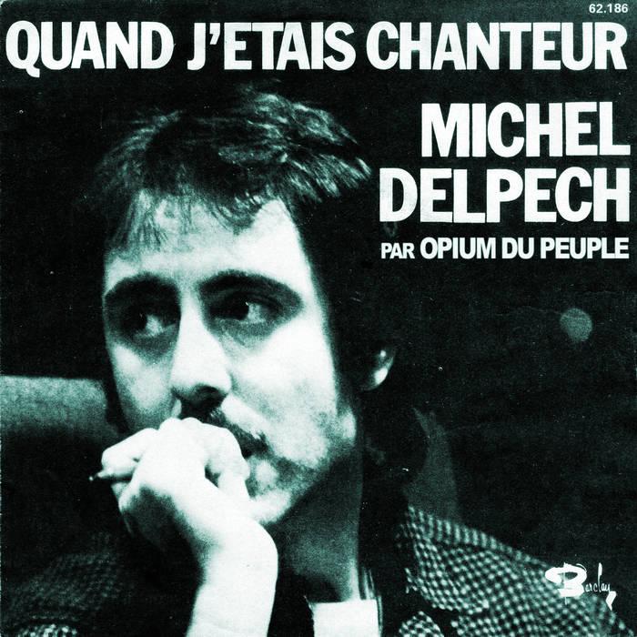 QUAND J'ETAIS CHANTEUR - MICHEL DELPECH cover art