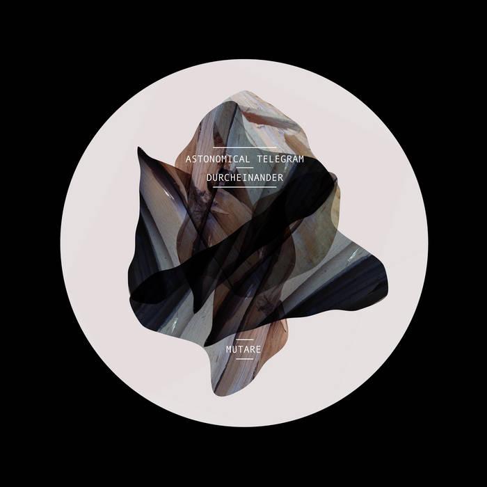 Astronomical Telegram & Durcheinander - Mutaré cover art