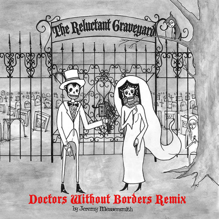The Reluctant Graveyard Doctors Without Borders Remix cover art
