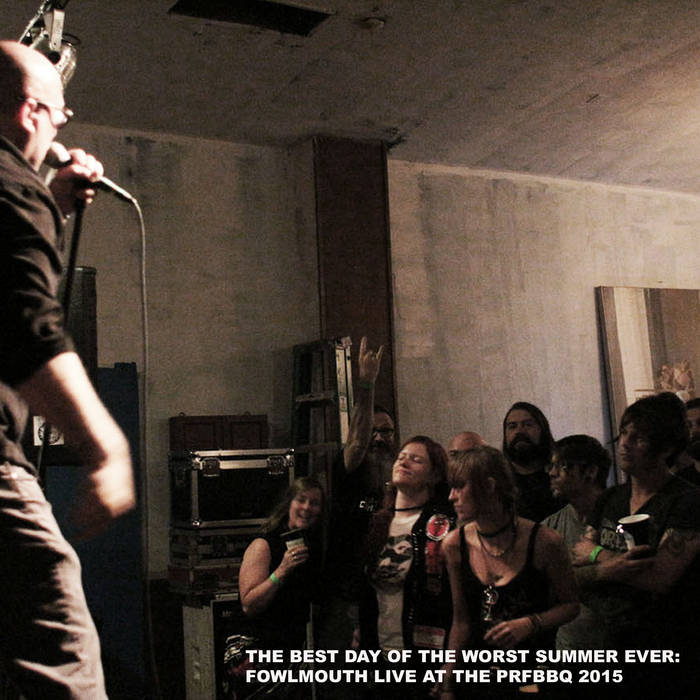 The Best Day Of The Worst Summer Ever: Fowlmouth Live At The PRFBBQ 2015 cover art