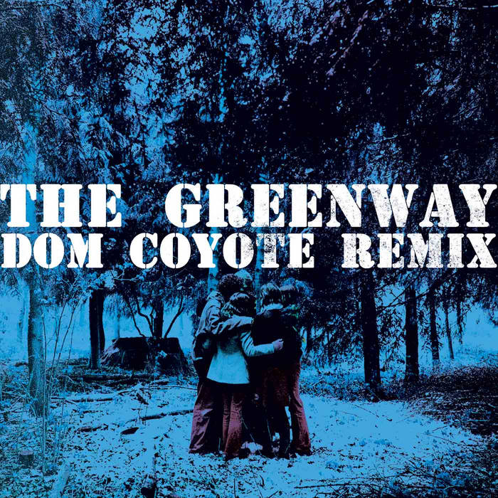 The Greenway (Dom Coyote remix) cover art