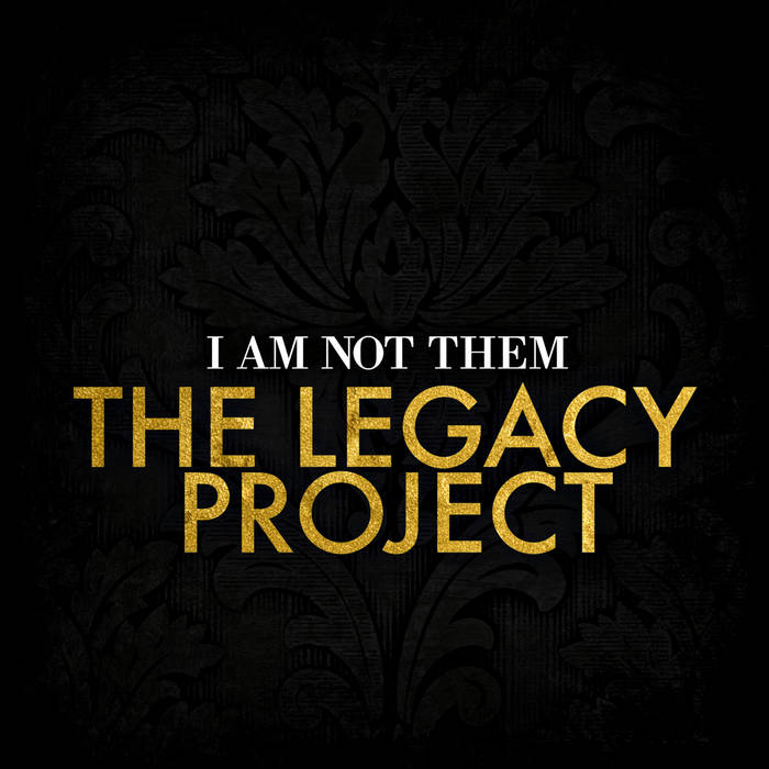 I AM NOT THEM:  The Legacy Project cover art