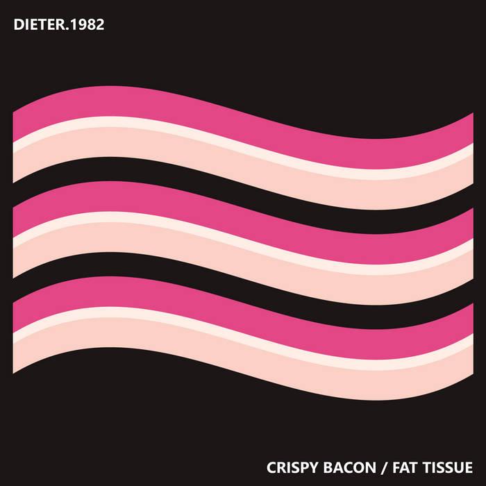 Crispy Bacon / Fat Tissue cover art