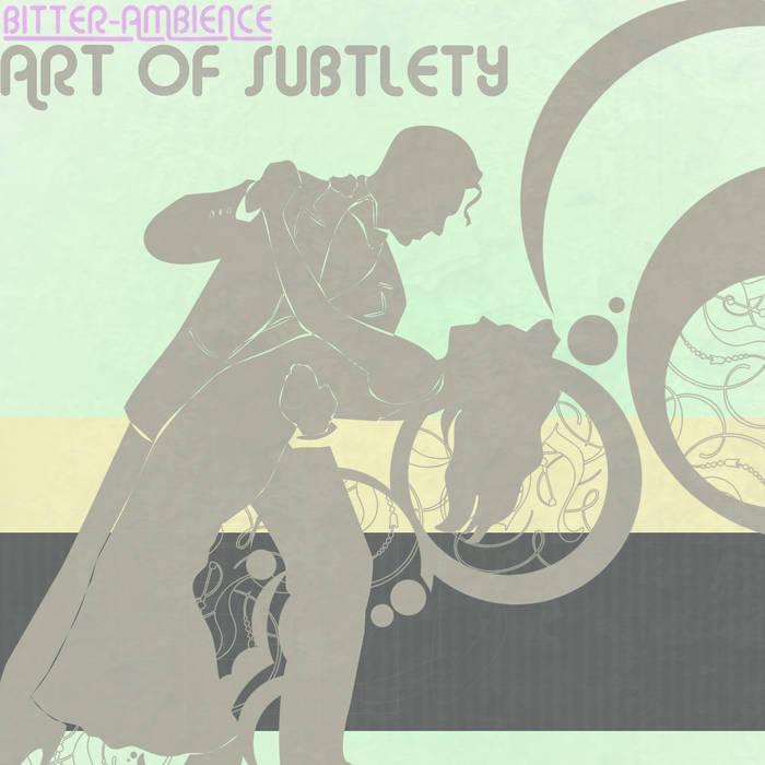 Art Of Subtlety cover art