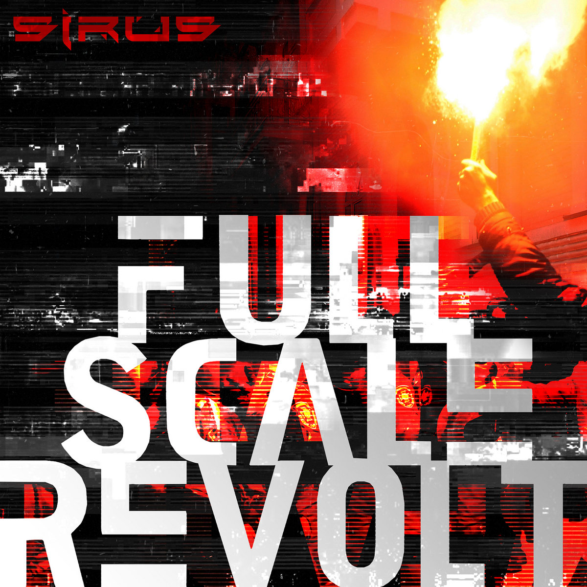SIRUS Full Scale Revolt (single)