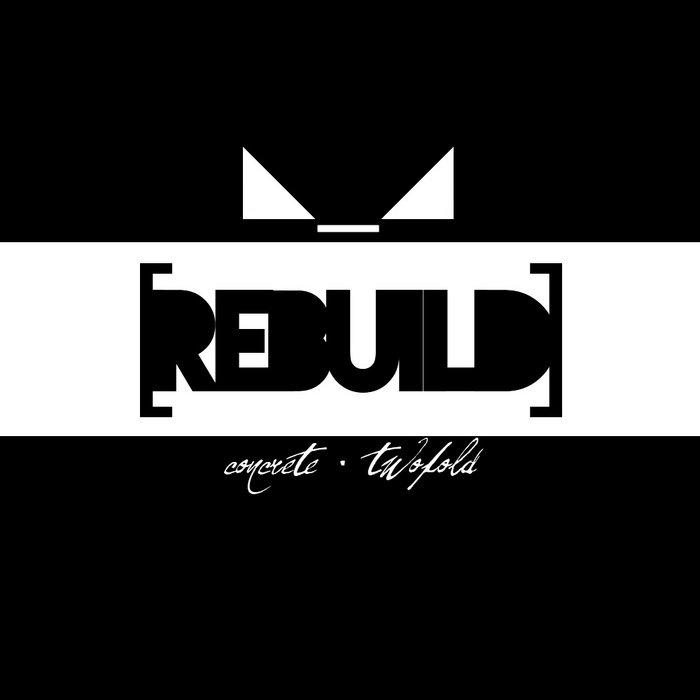 [REBUILD]-Concrete vs. Twofold cover art