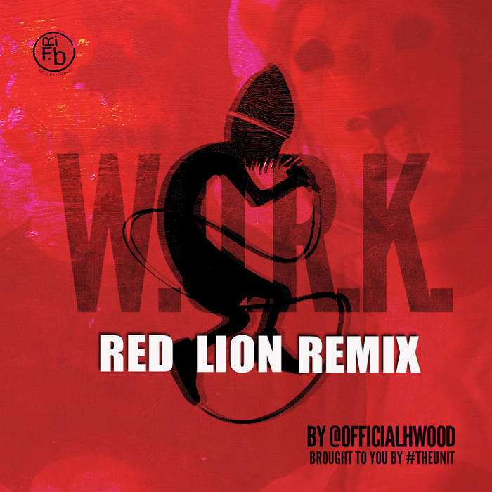 H*WOOD - WORK (RED LION RMX) cover art