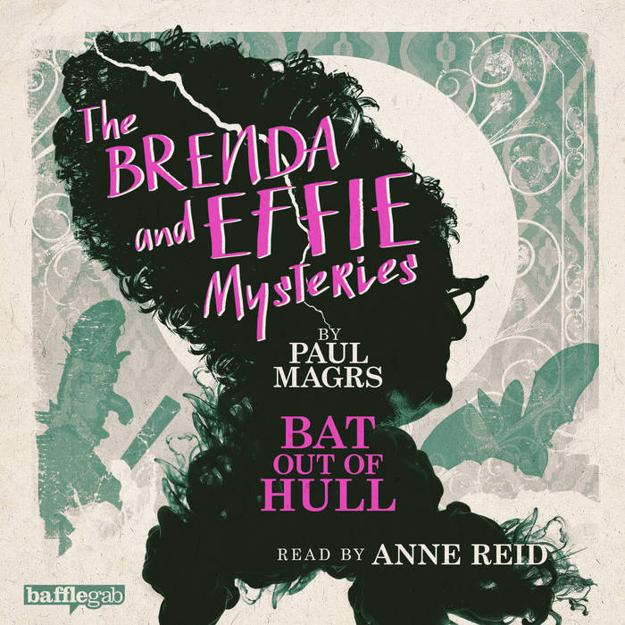 Brenda and Effie [8] Bat Out of Hull - Paul Magrs