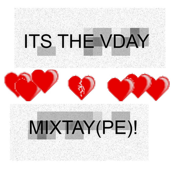 It's the Vday Mixtay(pe)! cover art