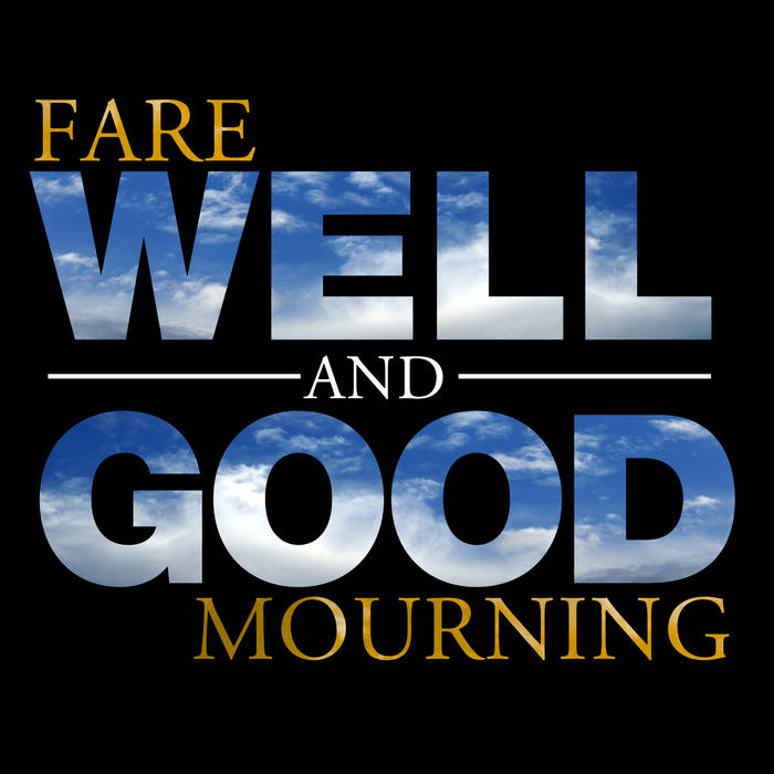 Fare Well and Good Mourning cover art