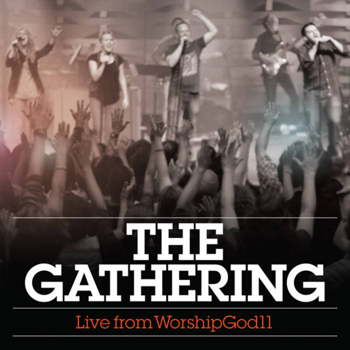 The Gathering: Live from WorshipGod11 cover art