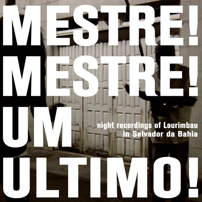MESTRE LOURIMBAU • live in Salvador da Bahia cover art