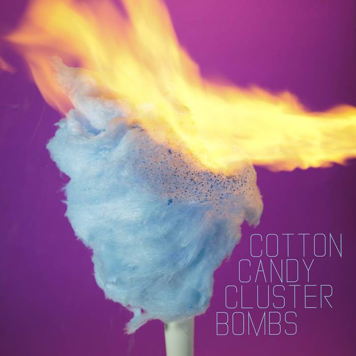 Cotton Candy Cluster Bombs cover art
