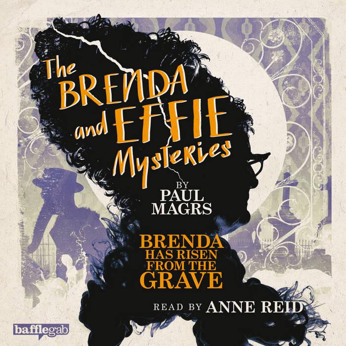 Brenda and Effie [10] Brenda Has Risen from the Grave - Paul Magrs
