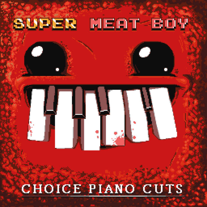 Super Meat Boy! - Choice Piano Cuts cover art