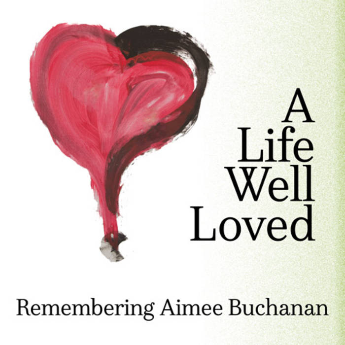 A Life Well Loved - Remembering Aimee Buchanan cover art