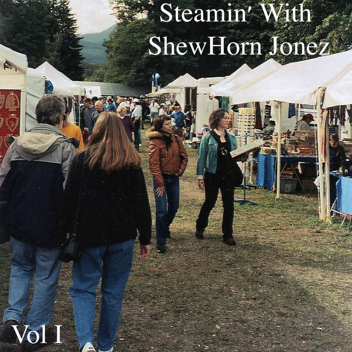 Steamin' With ShewHorn Jonez Vol I cover art
