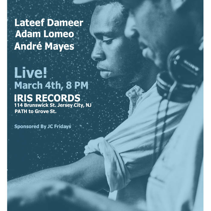 Lateef Dameer Live at Iris Records w/ Andre' Mayes and Adam Lomeo cover art