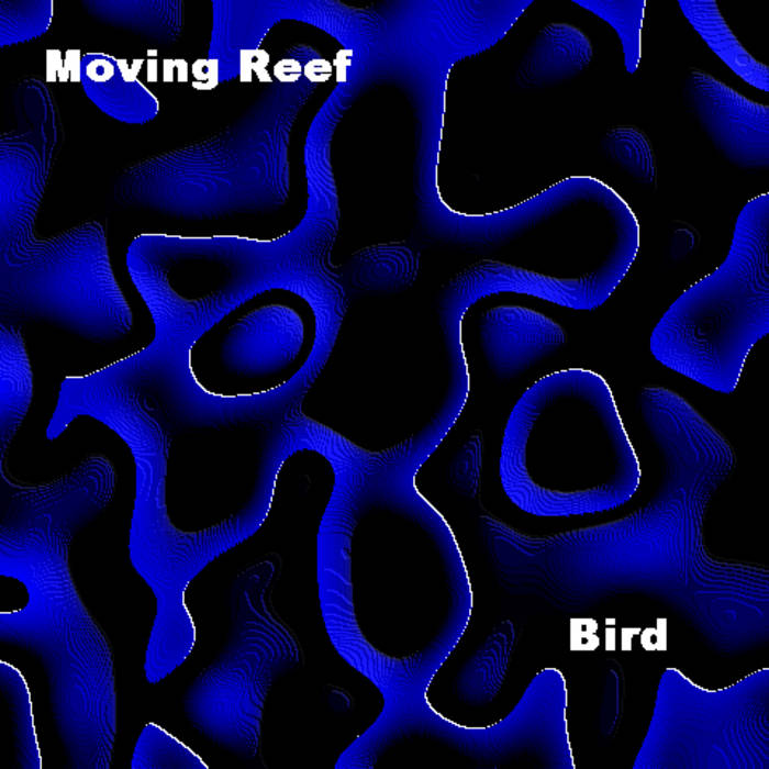 (008) Moving Reef - Bird cover art