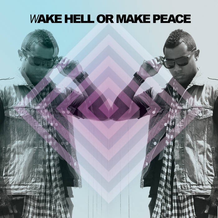 Wake Hell Or Make Peace cover art