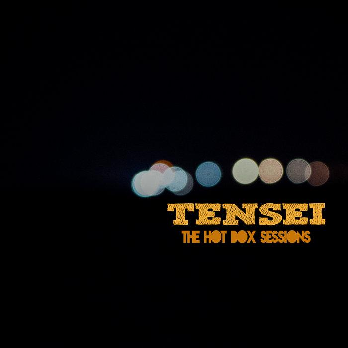 Tensei - The Hot Box Sessions Volume #1 cover art