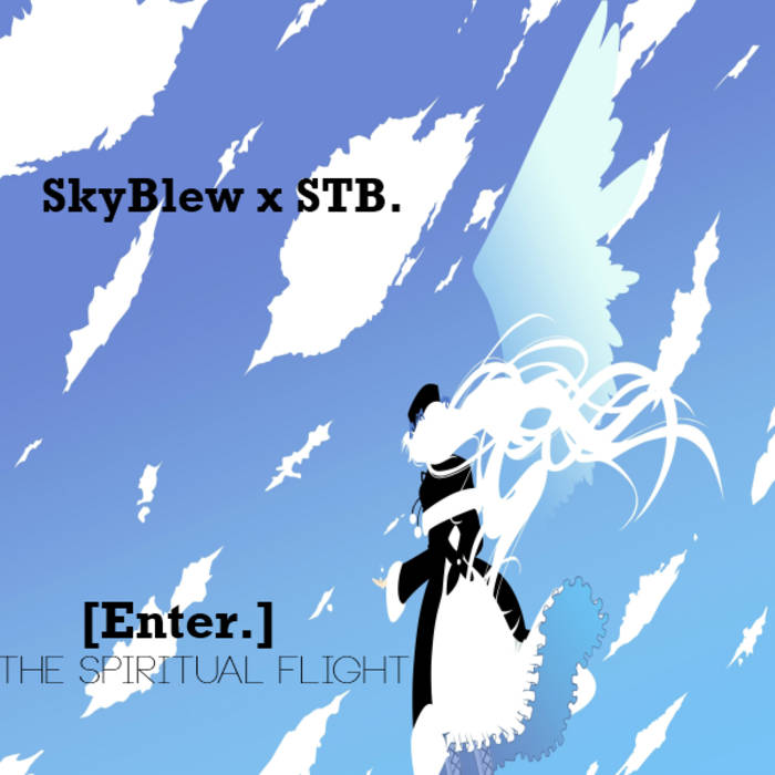 SkyBlew x STB. - [Enter.] The Spiritual Flight cover art