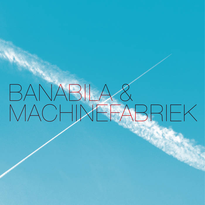Banabila & Machinefabriek cover art