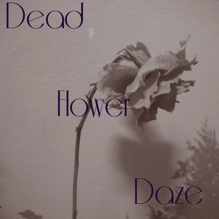 Dead Flower Daze cover art