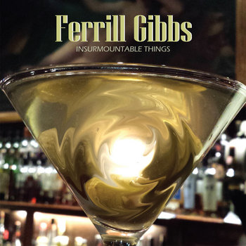 Insurmountable Things by Ferrill Gibbs