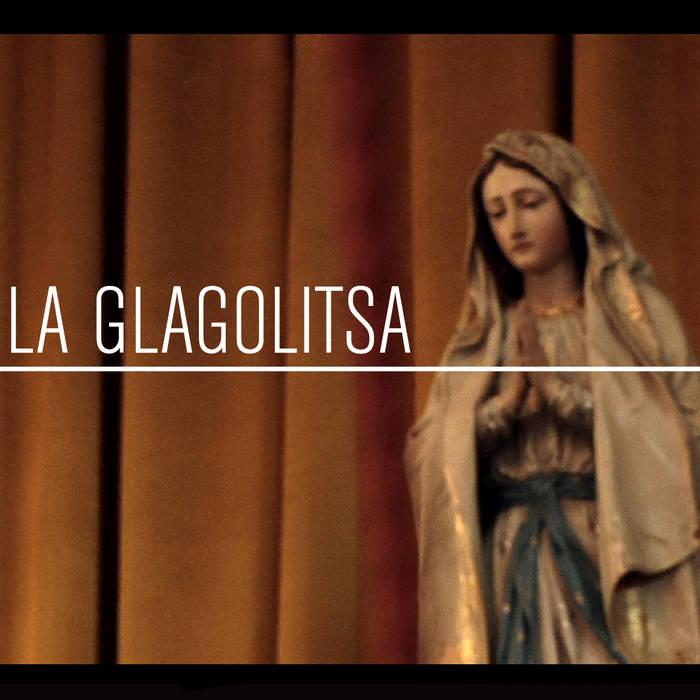 LA GLAGOLITSA: the last glagolitic mass in Croatia cover art