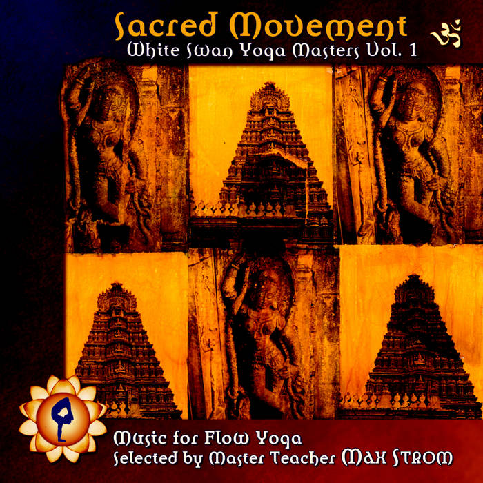 Sacred Movement: White Swan Yoga Masters Vol. 1 cover art