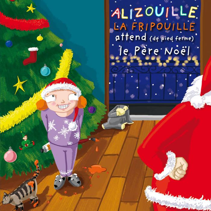 Alizouille la Fripouille attend (de pied ferme) le Père Noël cover art