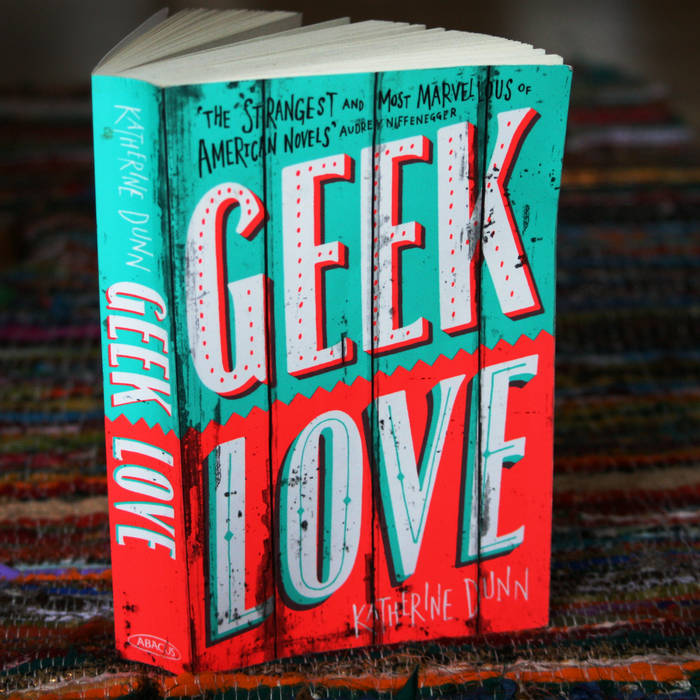 GEEK LOVE by Katherine Dunn cover art