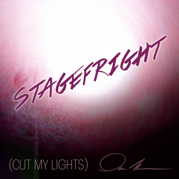 Stagefright (Cut My Lights) (Single) cover art