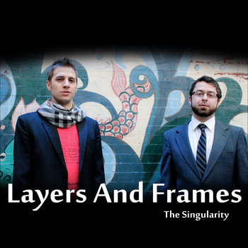 The Singularity by Layers And Frames