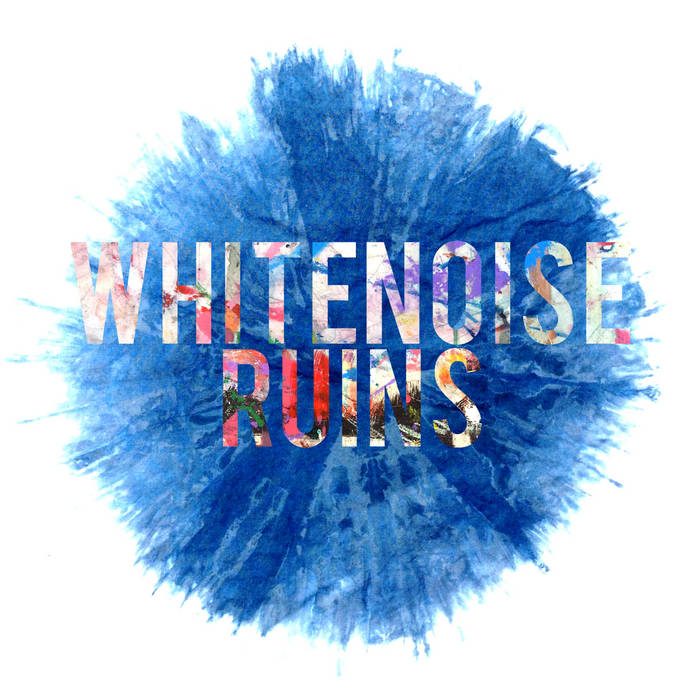 WHITENOISE: Ruins cover art