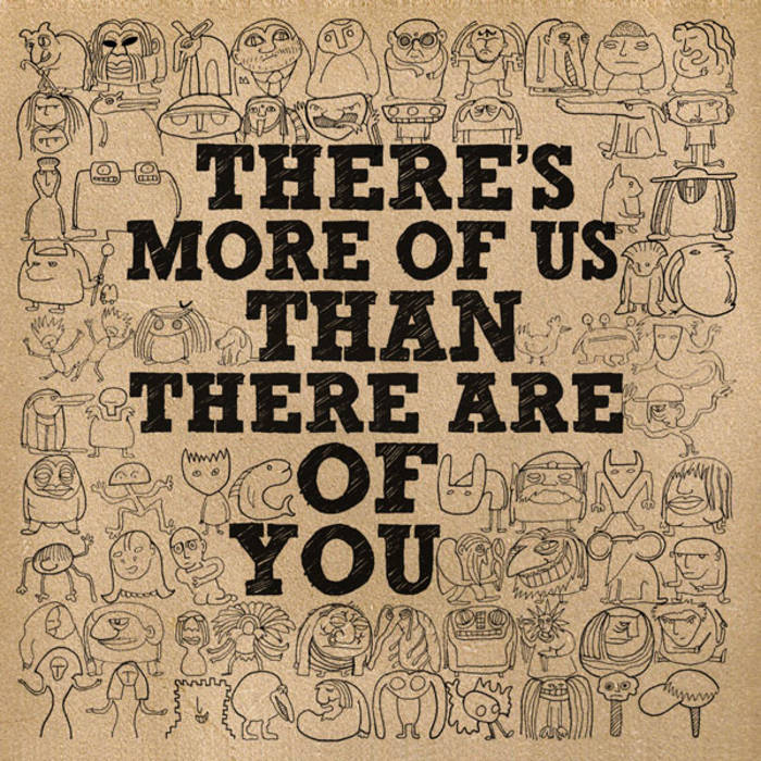 There's More of Us Than There Are of You cover art