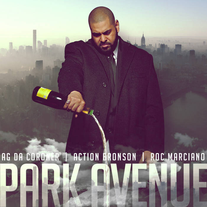 "AG DA CORONER""Park Avenue"" Feat Action Bronson & Roc Marciano cover art"