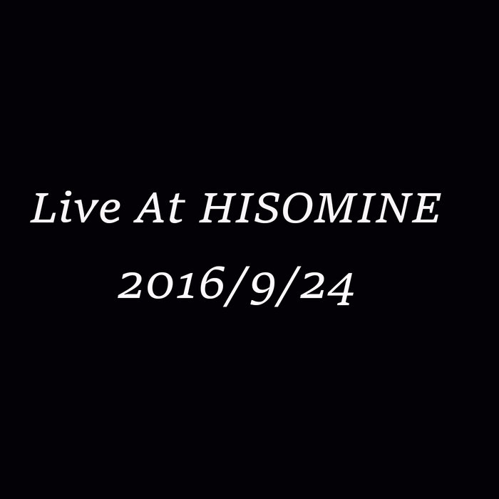 Live At HISOMINE-09/24/2016 cover art
