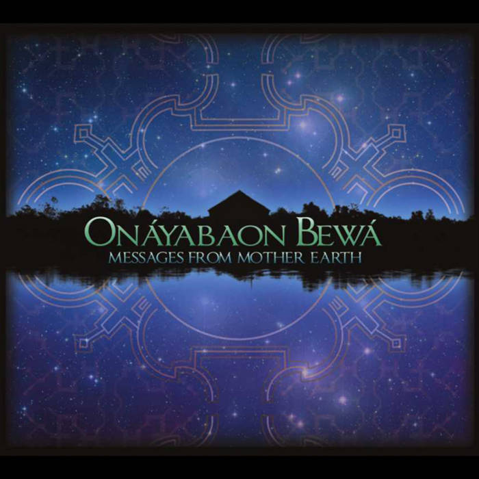 Onáyabaon Bewá - Messages from Mother Earth cover art