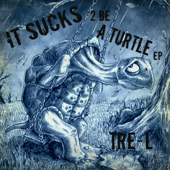 It Sucks 2 Be A Turtle EP cover art