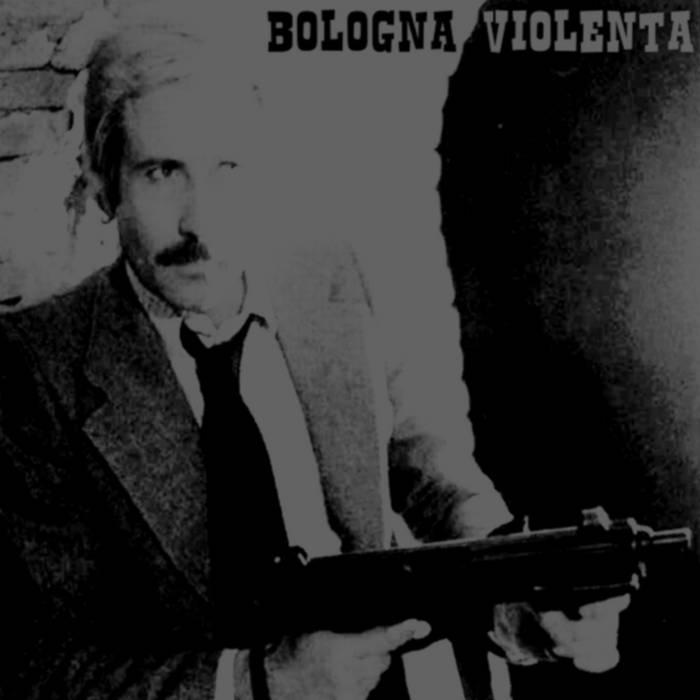Bologna Violenta cover art