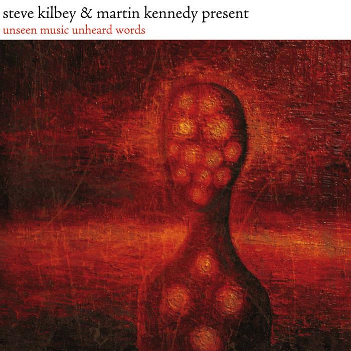 Steve Kilbey & Martin Kennedy - Unseen Music Unheard Words Cover