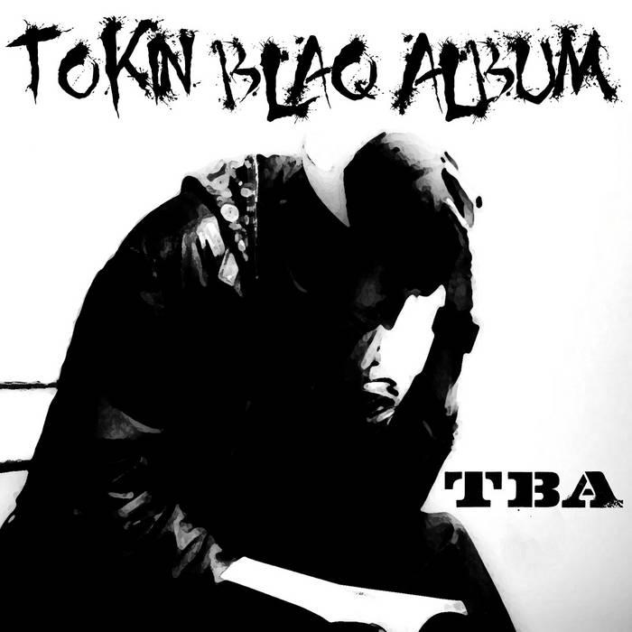 Tokin Blaq Album cover art